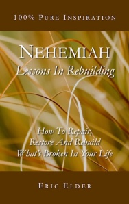 You're reading NEHEMIAH: LESSONS IN REBUILDING, by Eric Elder, featuring 15 inspiring devotionals based on one of the most ambitious rebuilding projects of all time. Also available in paperback and eBook formats in our bookstore for a donation of any size!