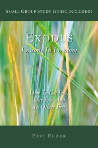 You're reading EXODUS: LESSONS IN FREEDOM, by Eric Elder, featuring fifty inspiring devotionals based on one of the most dramatic, yet practical books in the Bible. Also available in paperback and eBook formats in our bookstore for a donation of any size!