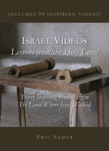 Israel Videos: Lessons From The Holy Land, by Eric Elder, featuring 30 short, inspirational video clips from the land where Jesus Walked.