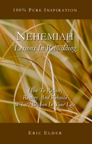 You're reading NEHEMIAH: LESSONS IN REBUILDING, by Eric Elder, featuring 15 inspiring devotionals based on one of the most ambitious rebuilding projects of all time.