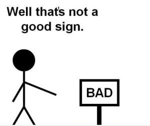 Cartoon: Well that's not a good sign.