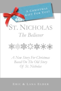 St. Nicholas: The Believer, by Eric and Lana Elder