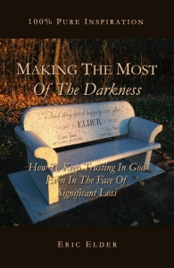 Making the Most of the Darkness , by Eric Elder
