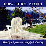 Simply Relaxing, 100% Pure Piano from Marilyn Byrnes