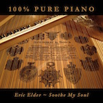 Soothe My Soul, 100% Pure Piano from Eric Elder