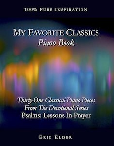My Favorite Classics Piano Book, notated by Eric Elder
