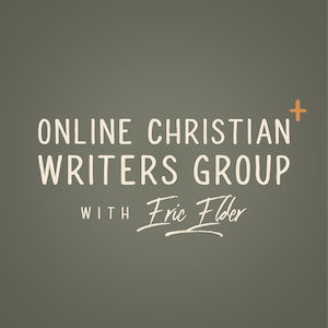Online Christian Writers Group with Eric Elder