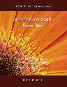 Soothe My Soul Piano Book, by Eric Elder