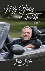 My Stories of Faith by Eric Elder